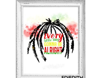 Bob Marley Print   Every little thing gonna be alright poster   Jamaican Watercolor Print   Dreadlocks Art