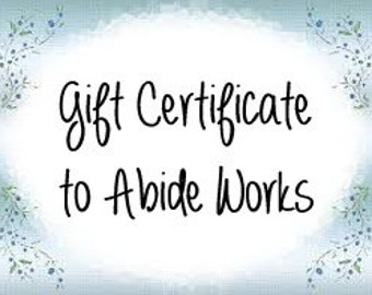 20 Dollar Gift Certificate for Abide Works