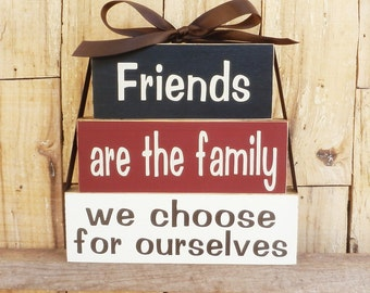 Friends are the family we choose for ourselves, Block Set, Inspirational Sign, Inspirational Quote, Friends are family we choose, Friends