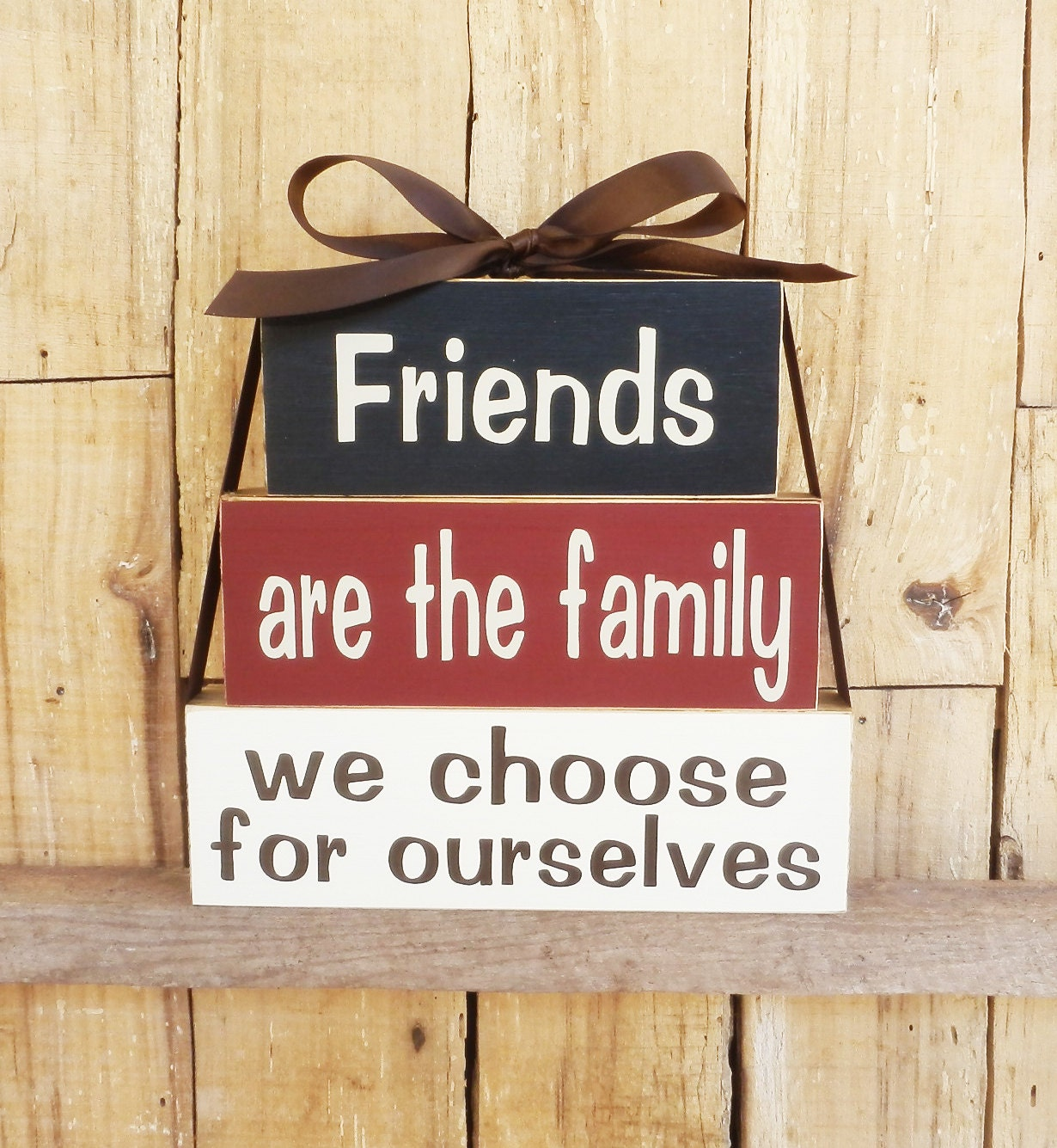 Friends Are The Family We Choose For Ourselves Block Set