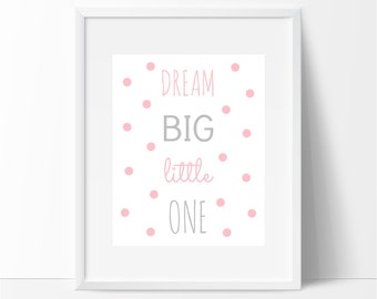 Dream Big Little One, Pink and Grey Nursery Decor, Printable Nursery Art, Pink Polka Dots, Baby Girl Nursery, Pink Nursery Decor, Instant