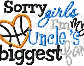 Embroidery design 5x7 6x10 Sorry girls Uncles biggest fan basketball, embroidery saying, socuteappliques, basketball embroidery, neice