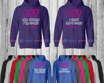 BFF She Thinks I'm Crazy & I Know She is Crazy - Best Friend Forever Matching Hoodie - Bff Hoodies
