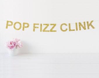 Pop Fizz Clink Banner, Bridal Shower Banner, New Years Eve Decor, Mimosa Bar Sign, Bubbly Bar Sign, Bachelorette Party Decor, Wedding Decor