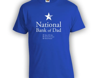 National Bank of Dad - Fathers Day, Birthday Shirt, Christmas Gift, Funny Dad Shirt, Gifts for Him from Son, Dad Shirt, Step Dad Gift CT-367