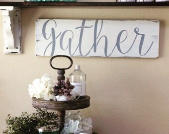 Gather Sign,Gather Wood Sign,Home Decor,Wall Art,Farmhouse Decor