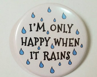 Funny Rain Button Pin Badge ∙ I'm Only Happy When It Rains Pin Badge ∙ Music Lyrics Pin Badge
