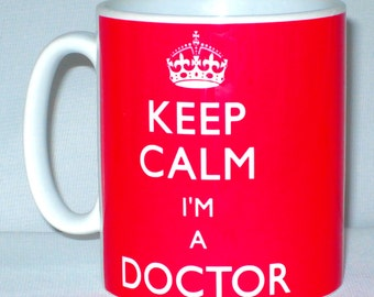 Keep Calm I'm A Doctor Mug Can Personalise Great GP DR Medical Practitioner Doc Gift