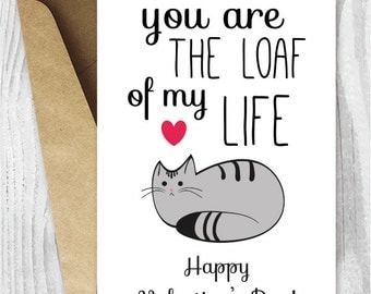 printable valentines day card funny cat valentines day card cat loaf of my life - Funny Valentines Day Cards Printable