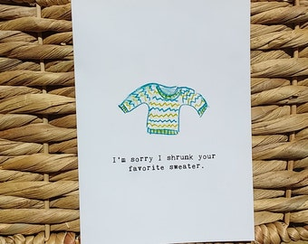 I'm sorry I shrunk your favorite sweater card