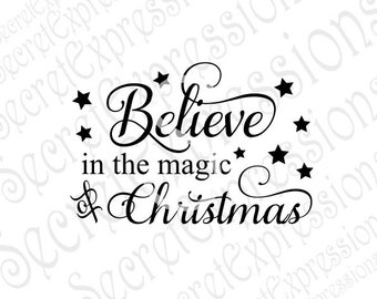 Believe in the magic of Christmas Svg, Christmas svg, Digital Sign Stencil Cutting File DXF, JPEG, SVG Cricut, svg Silhouette, Print File