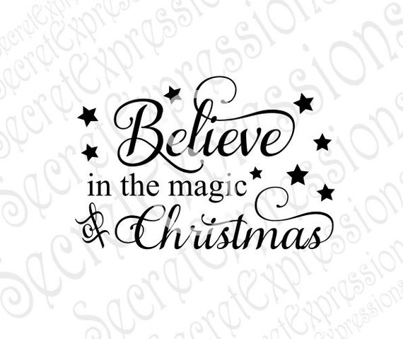 Believe In The Magic Of Christmas Svg Christmas Svg Digital