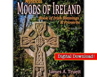 eBook-Vol. V, Book of Irish Blessings & Proverbs - (Mystical Moods of Ireland) by James A. Truett, Ireland, Irish Gifts, Irish Blessings