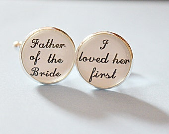 Father of the Bride  cufflinks, I Loved Her First cuff links , father wedding gift, Hand Stamped Wedding Cufflinks, Father of the Bride Gift