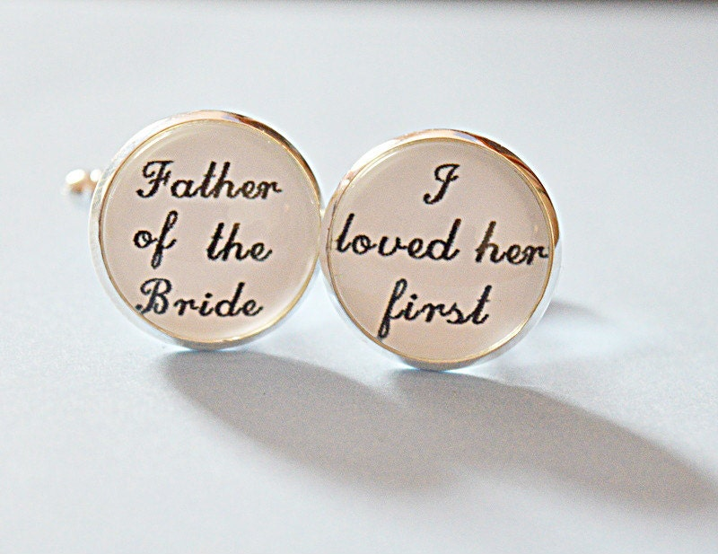 Father of the Bride cufflinks I Loved Her First cuff links