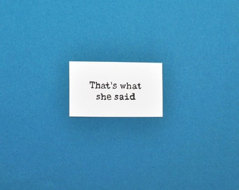 That's What She Said Rubber Stamp, Hand Carved Innuendo Stamp