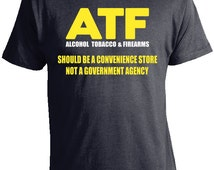 ATF Shirt - Should be a Convenience Store Not a Government Agency T-Shirt