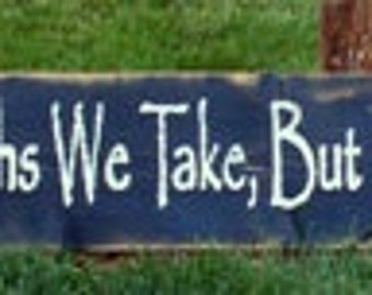 Life Is Not Measured By How Many Breaths We Take...Wood Sign