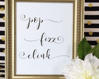 Pop Fizz Clink Art Print - Bar Cart - Party Sign - Wedding - Reception - Champagne - 5x7 or 8x10