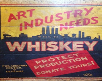 SAMPLE SALE!  Art Industry Needs Whiskey!  Antiqued Wooden Sign