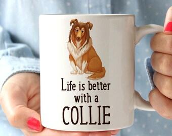 Coffee Mug Collie Dog Coffee Mug - Life is Better With a Collie Dog Cup