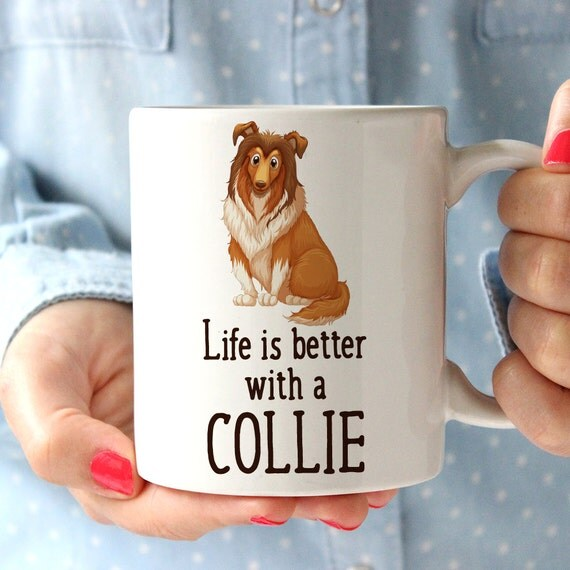 Coffee Mug Collie Dog Coffee Mug - Life is Better With a Collie Dog Cup