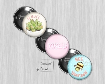 Aesthetic buttons, Yikes, U Succ, bee yourself, 1x3/4 inch aesthetic Buttons Art you can take with you
