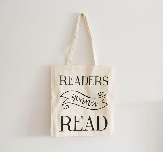 Readers Gonna Read Tote Bag, Books Tote Bag, Eco Friendly Tote, Reading Gift, Reading Tote, Bookish Gifts, Gift For Booklovers