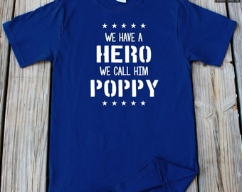 Poppy T-Shirt We Have A Hero We Call Him Pop Pop Gift For Grandpa Poppy Father's Day Gift