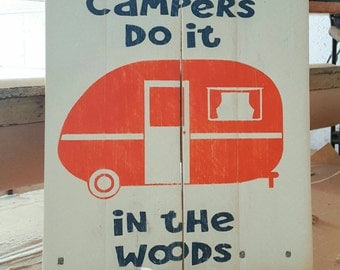 Camping pallet sign - camping sign - camper decor - camper sign -  funny sign - wood sign - camping gifts - funny camping sign- in the woods
