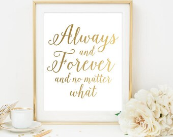 Always and Forever and No Matter What Faux Gold Foil Digital Printable Wedding Art Print