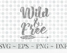 Wild And Free Svg - SVG, Pdf, DXF, EPS, Ai, Quote, Sayings, Vinyl cutting file | Silhouette Cameo Designer Edition & Cricut Design Space