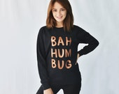 Bah Humbug Womens Christmas Sweatshirt Jumper Christmas Sweatshirt Christmas Clothing Womens Christmas Jumper Bah Humbug SWTWXM004