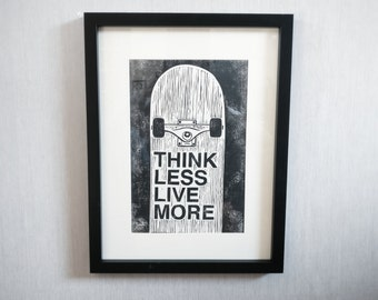 Think Less Live More - lino print