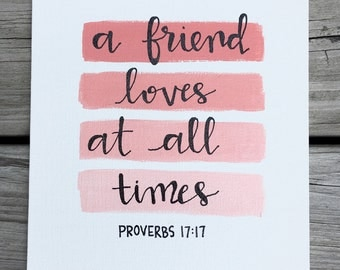 """6x8"""" hand-painted, hand-lettered Proverbs 17:17 """"a friend loves at all time"""" coral ombre canvas 