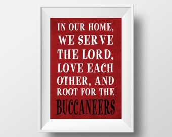 In Our Home, We Root for the Buccaneers Tampa Bay Buccaneers Football Design on 8x10 DIGITAL ITEM - Print Yourself