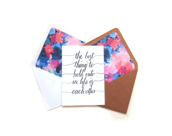 Hand lettered the best thing to hold onto in life is each other card + lined envelope