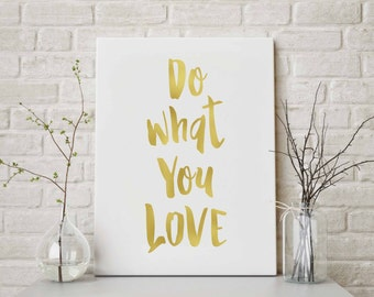 "Gold Art Print ""Do What You Love"" INSTANT DOWNLOAD, Gold Foil Print Quote, Motivational Gallery Wall Art, Home Decor, Printable Art Quotes"