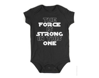 Star Wars Onesie tshirt the FORCE is strong gift (personalized)
