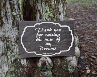 Thank You for Raising the Man of my Dreams - Personalized Sign. In Law - Mother of the Groom Gift. Solid Wood, Hand Painted. Custom made!