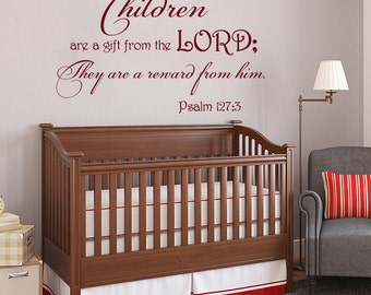 Wall Decal Children are a gift from the LORD They are a reward from him Psalm 127:3 Quote Nursery Vinyl Sticker Home Décor Baby Room M86