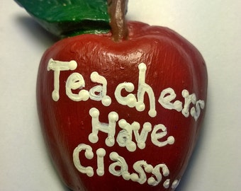 Teachers Have Class Magnet