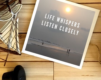 Print: Life Whispers, Listen Closely