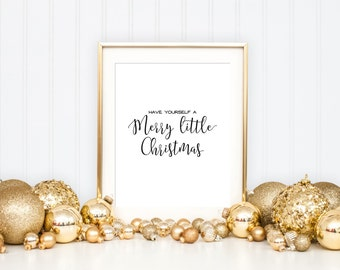 Have Yourself a Merry Little Christmas, Christmas Printable Art Print, Christmas Decoration, Calligraphy Sign, 8x10, Black and White Art