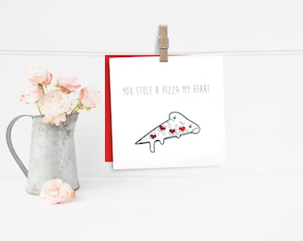 You Stole a Pizza My Heart - Anniversary, Engagement,  Valentines Card