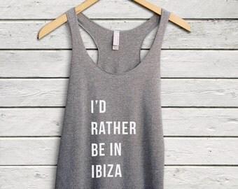 I'd rather be in Ibiza tank top - beach tank, ibiza top, festival tank top, holiday tops, festival clothes, summer shirt, summer clothes