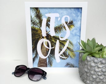 It's OK. PRINTABLE, Handmade Print, Printable Decor, Tropical Print, Handlettered, Typography Print, Instant Download