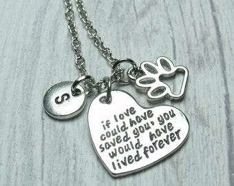 If Love Could Have Saved You, You Would Have Lived Forever, pet bereavement, pet loss, gift for pet lover, loss of pet, pet remembrance