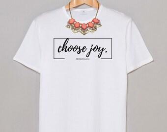 Adoption Fundraiser. Womens Tee. Choose Joy. Romans 12:12
