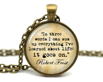 Robert Frost Quote, 'It goes on', Frost Necklace, Literary Jewelry Pendant, Reader Necklace, Book Necklace, Gift for Reader Writer Teacher